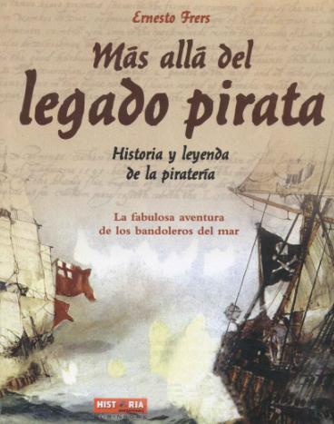 Más allá del legado pirata - Ernesto Frers [239.85 MB | DOC | PDF]