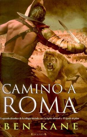 Camino a Roma - Ben Kane [DOC | PDF | EPUB | FB2 | LIT | MOBI]